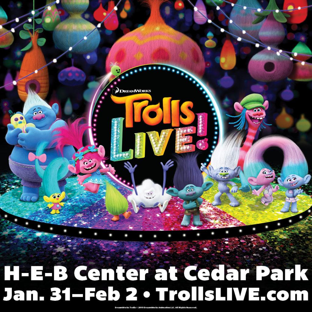 Trolls Live! At the H-E-B Center at Cedar Park.